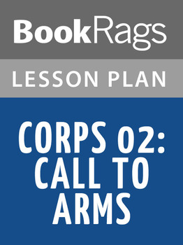 Corps 02: Call to Arms Lesson Plans