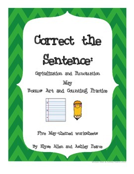 Correct the Sentence:  May Capitalization and Punctuation