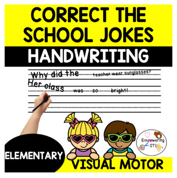 Correct the school jokes for letter size & line use ! Handwriting visual motor