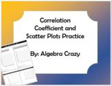 Correlation Coefficient and Scatter Plot Practice