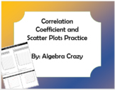 Correlation Coefficient and Scatter Plot Practice