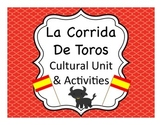 Corrida de Toros:  Running of the Bulls & Bullfighting Cultural Unit