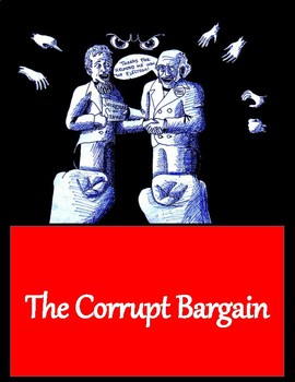 Corrupt Bargain: Jackson vs. Adams