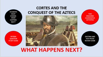Cortes and the Conquest of the Aztecs:  What Happens Next?