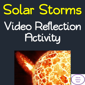 Cosmic Journeys- Solar Superstorms Video Reflection Activity