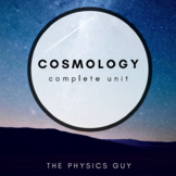 Cosmology Editable Physics Unit (Unit Plan, Daily Activities & Tests)