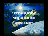 """""""Cosmology, Your Futon and You"""" (science song and powerpoint)"""