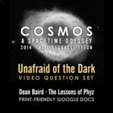 Cosmos 2014 Episode 13: Unafraid of the Dark