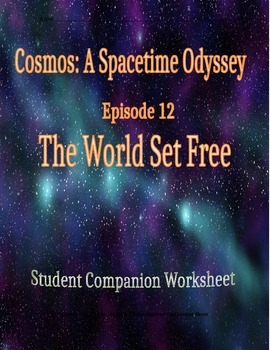 Cosmos: A Space Time Odyssey - Part 12 Student Companion Worksheet