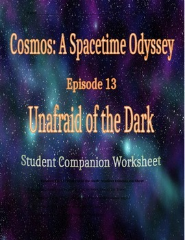Cosmos: A Space Time Odyssey - Part 13 Student Companion Worksheet