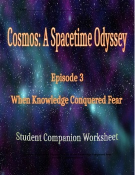 Cosmos: A Space Time Odyssey - Part 3 Student Companion Worksheet