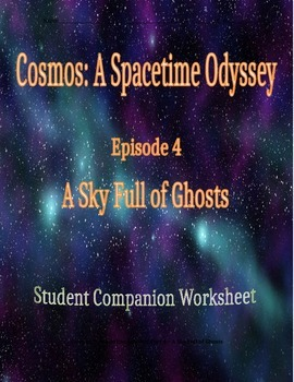 Cosmos: A Space Time Odyssey - Part 4 Student Companion Worksheet