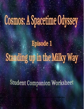Cosmos: A Space Time Odyssey - Part 1 Student Companion Worksheet