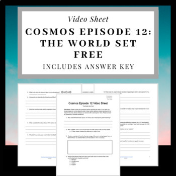 "Cosmos Episode 12 Video Sheet: ""The World Set Free"" includes ANSWER KEY"