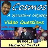 Cosmos Worksheet Episode 13: Unafraid of the Dark - Cosmos a Spacetime Odyssey