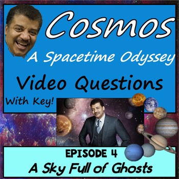 Cosmos Episode 4 Worksheet: A Sky Full of Ghosts - A Spacetime Odyssey