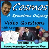 Cosmos Episode 3 Worksheet: When Knowledge Conquered Fear - A Spacetime Odyssey