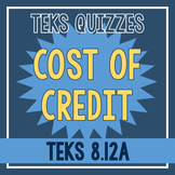 Cost of Credit Quiz (TEKS 8.12A)