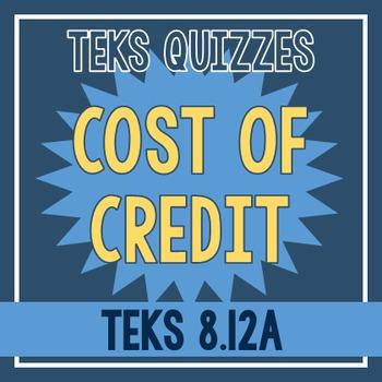 Cost of Credit Quiz (TEKS 8.12A)