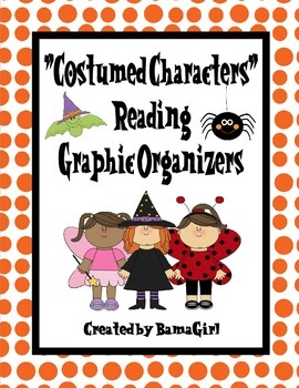 Costumed Characters - Halloween Themed Reading Graphic Organizers