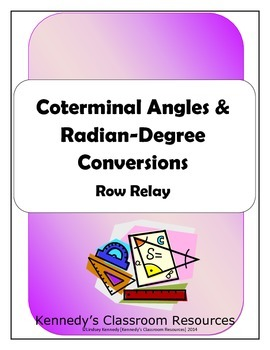 Coterminal Angles and Radian/Degree Conversions - Row Relay