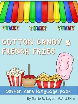 Cotton Candy and French Fries! Common Core Language Pack