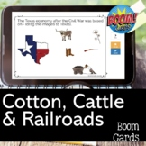 Cotton, Cattle, and Railroads in Texas History BOOM CARDS™
