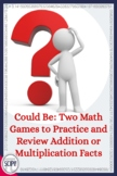 Could Be: Two Math Games to Practice Addition and Multiplication Facts