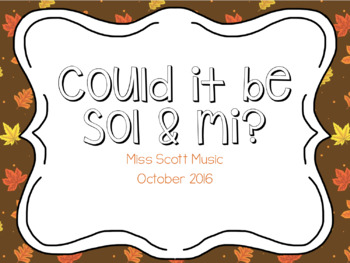 Could it be sol and mi? Fall edition!