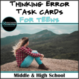 CBT- Cognitive Distortions- Thinking Error Scenarios- Task Cards- for Teens
