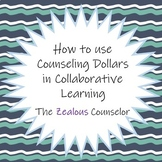 Collaborative Learning: Incorporating Counseling Dollars