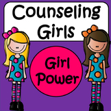 Counseling Girls: Girl Power
