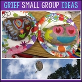 Counselor - GRIEF Small Group Ideas