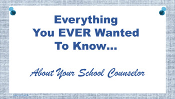 Counselor's Job - PPT Editable - Excellent parent Resource Beginning of Year
