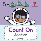 Counting On:  Addition (Kindergarten Math / 1st Grade Math / Morning Work)