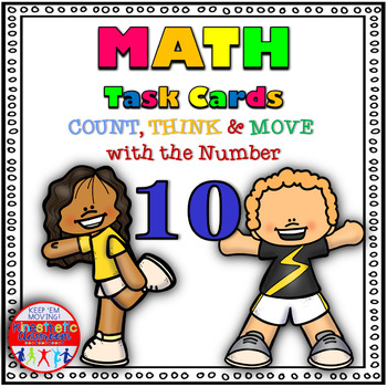 Number Sense Activity - Math Task Cards - Count, Think & Move with 10