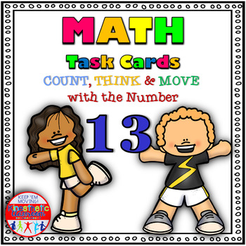 Number Sense Activity - Math Task Cards - Count, Think & Move with 13