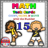 Number Sense Activity - Math Task Cards - Count, Think & Move with 15