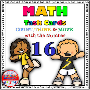 Number Sense Activity - Math Task Cards - Count, Think & Move with 16