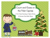 Count and Guess on the Polar Express: A Ten Frame Counting