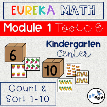 Count and Sort 0-10: Eureka Math Module 1 Topic  F Center Activity