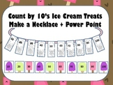 Count by 10's Ice Cream Treats Power Point  & Make a Necklace
