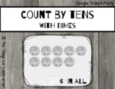 Count by Tens with Dimes! - Place Value - Interactive Goog