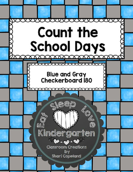 Count the School Days-Blue and Gray Checkerboard 180