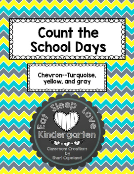 Count the School Days--Chevron-turquoise, yellow, and gray
