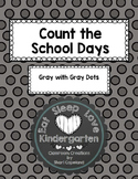 Count the School Days-Gray with Gray Dots 180