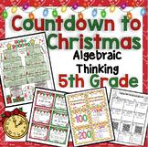 5th Grade Countdown to Christmas Math: 5th Grade Math Algebraic Thinking