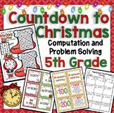 5th Grade Christmas Math Countdown: 5th Grade Computation and Problem Solving