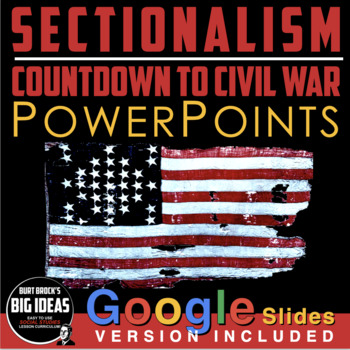 Countdown to Civil War/Sectionalism PowerPoint, Lecture notes & Timeline Handout
