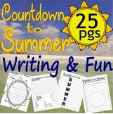 End of School Year Countdown to Summer 25 Writing Activiti